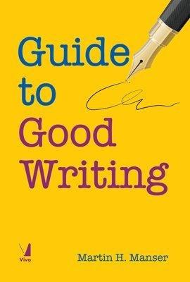 Guide to Good Writing: Martin H. Manser