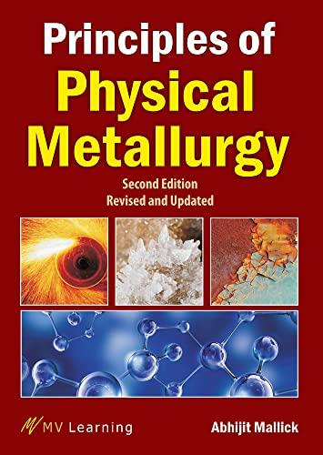 Principles of Physical Metallurgy: Abhijit Mallick