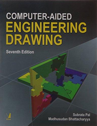 Computer-Aided Engineering Drawing (Seventh Edition): Subrata Pal,Madhusudan Bhattacharyya