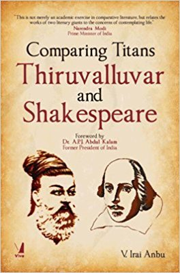Comparing Titans Thiruvalluvar and Shakespeare: Dr. V. Irai