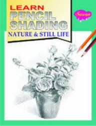 9788131007099: Learn Pencil Shading - Nature & Still Life