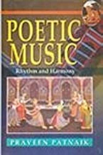 Poetic Music: Rhythm and Harmony: Praveen Patnaik