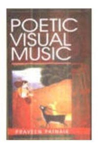Poetic Visual Music: Praveen Patnaik