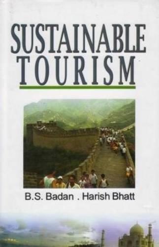 Sustainable Tourism: B S Badan and Harish Bhatt