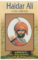 Haidar Ali : 1722-1782 A.D.: Edited by Shiv Gajrani and S. Ram