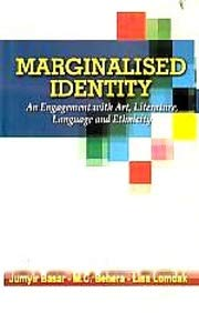 Marginalised Identity : An Engagement with Art: edited by Jumyir