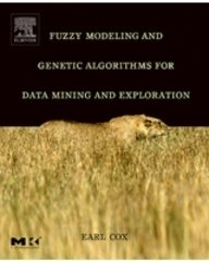 9788131200926: Fuzzy Modeling And Genetic Algorithms For Data Mining And Exploration