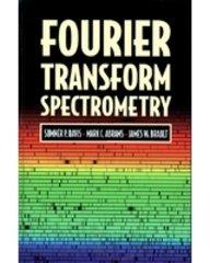 9788131201787: Fourier Transform Spectrometry