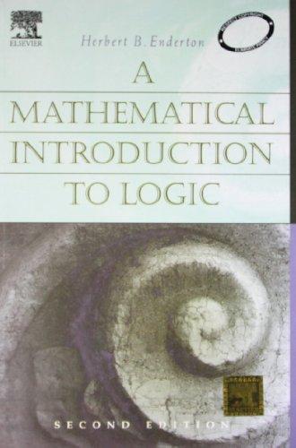 A Mathematical Introduction to Logic: Herbert B. Enderton