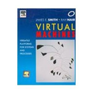 9788131203293: Virtual Machines: Versatile Platforms For Systems And Processes