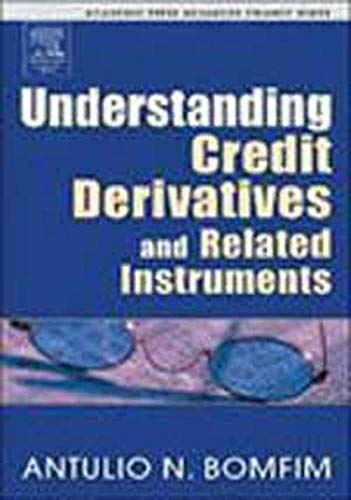 9788131207277: UNDERSTANDING CREDIT DERIVATIVES AND RELATED INSTRUMENTS (ACADEMIC PRESS ADVANCED FINANCE SERIES)