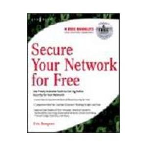 9788131210413: Secure Your Network For Free- Usins Nmap, Wireshark, Snort, Nessus, And Mrtg