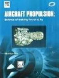 9788131214213: Aircraft Propulsion:Science Of Making Thrust To Fly