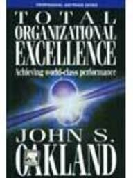 9788131214312: TOTAL ORGANIZATIONAL EXCELLENCE-ACHIEVING WORLD CLASS PERFORMANCE