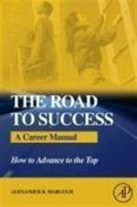 9788131217788: The Road To Success A Career Manual How To Advance To The Top