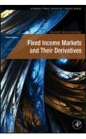 Fixed Income Markets and Their Derivatives: Suresh Sundaresan