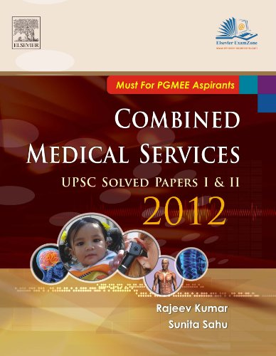 Combined Medical Services UPSC Solved Papers 2012: Kumar, Rajeev, Nayak,