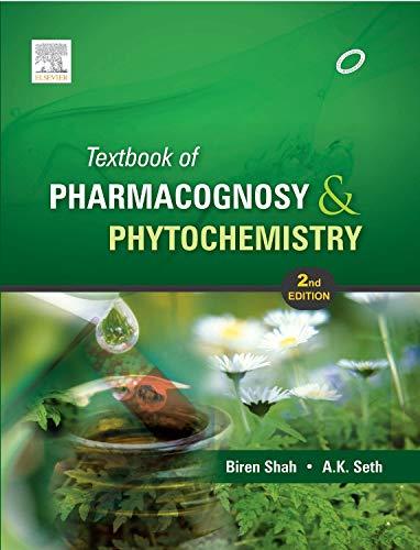 9788131234587 - Biren A. Shah, Avinash Seth: Text Book of Pharmacognosy and Phytochemistry ( 2nd Edition ) - पुस्तक