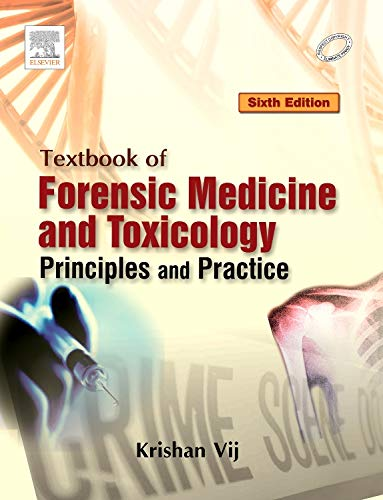 Textbook Of Forensic Medicine And Toxicology Principles: Vij K.