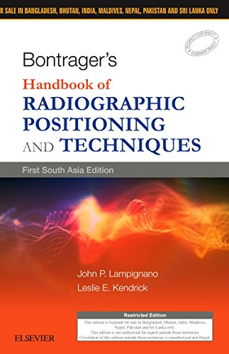 Bontrager's Handbook of Radiographic Positioning and Techniques,: Lampignano