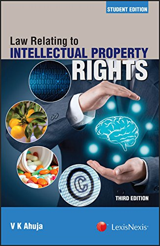 Law Relating to Intellectual Property Rights: V K Ahuja