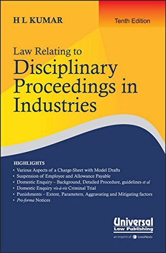 Law Relating to Disciplinary Proceedings in Industries: H.L. Kumar