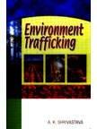 Environment Trafficking: Shrivastava A.K.