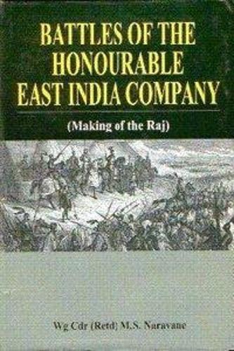 Battles of the Honourable East India Company: Naravane M.S.