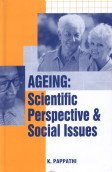 Ageing : Scientific Perspective and Social Issues: K Pappathi