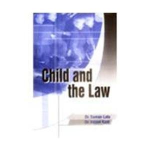 Child and the Law: Anjani Kant,Suman Lata