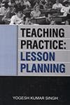 Teaching Practice: Lesson Planning: Y.K. Singh