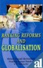Banking Reforms and Globalisation: Mohan Prasad Shrivastava