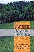 Environment Concerns and Perspectives: Amit Krishna De,Saikat Kumar Basu,Sudip Datta Banik