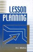 Lesson Planning: R C Mishra