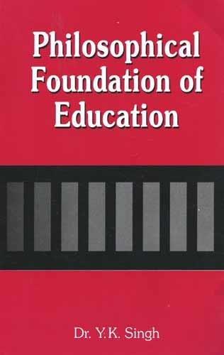 9788131301876: Philosophical Foundation of Education