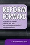9788131301999: Reform Forward (Constitution and Law Judiciary and Police Secularism and Social Justice Religion and Polity)