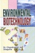 Environmental Biotechnology: Chandrawati Jee,Shagufta