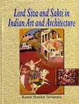 Lord Siva and Sakti in Indian Art: Srivastava Kamal Shankar
