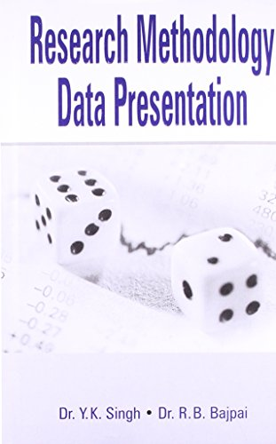 Research Methodology: Data Presentation: R.B. Bajpai,Y.K. Singh