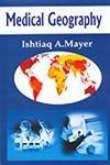 Medical Geography: Ishtiaq A. Mayer
