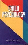 Child Psychology: Anupriya Chadha