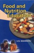 Food and Nutrition Education: S.N. Mahindru