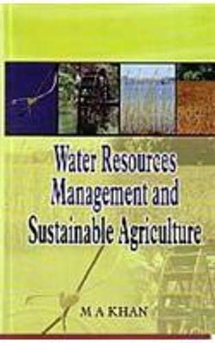 Water Resources Management And Sustainable Agriculture M A Khan