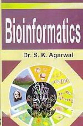 Bioinformatics: S.K. Agarwal