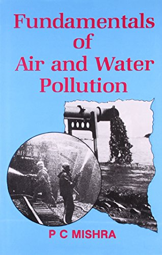 Fundamentals of Air and Water pollution: P.C. Mishra