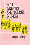 Hotel Industry and Tourism in India: Mohanty Pragati