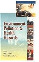 Environment, Pollution & Health Hazards: B.K. Sinha, Shriti