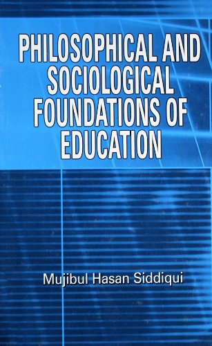 Philosophical and Sociological Foundations of Education: M.H. Siddiqui