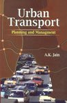 Urban Transport: Planning and Management: A.K. Jain