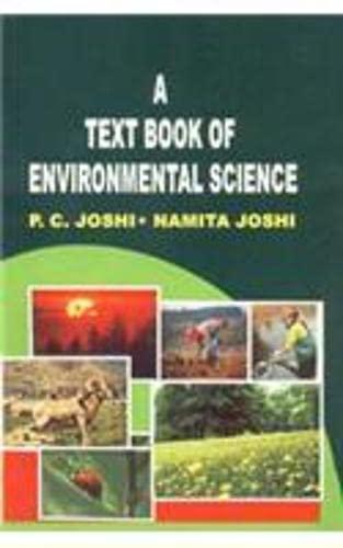 A Text Book of Environmental Science: Namita Joshi,P.C. Joshi